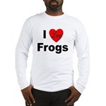 I Love Frogs (Front) Long Sleeve T-Shirt