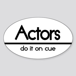 Actor Joke Oval Sticker