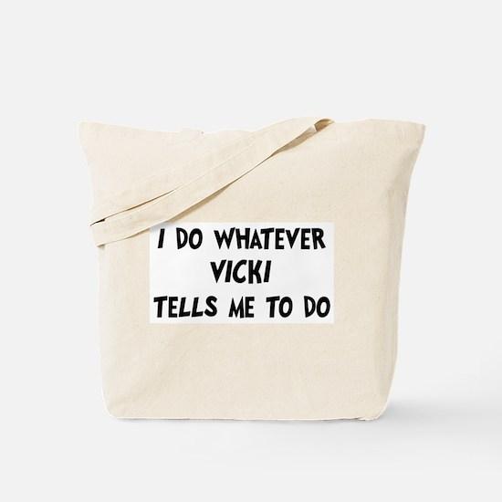 Whatever Vicki says Tote Bag