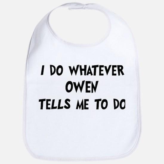 Whatever Owen says Bib