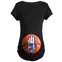 EMF off! Maternity T-Shirt