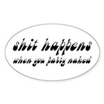 Shit Happens, Party Naked Sticker (Oval)