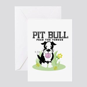 Pit Bull Fear the Tongue Greeting Cards