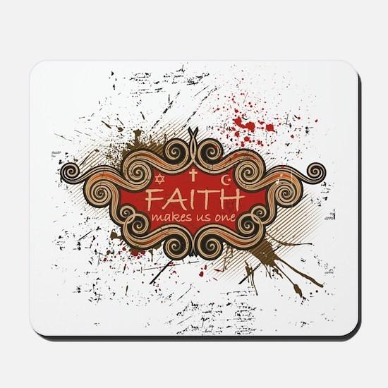 Faith Makes Us One Mousepad