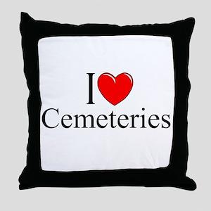 """I Love Cemeteries"" Throw Pillow"