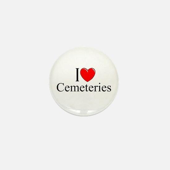 """""""I Love Cemeteries"""" Mini Button"""