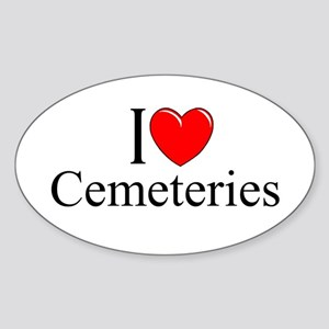 """I Love Cemeteries"" Oval Sticker"