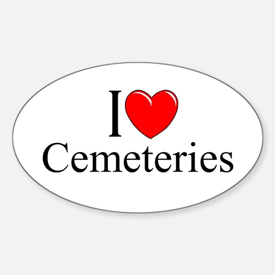 """""""I Love Cemeteries"""" Oval Decal"""