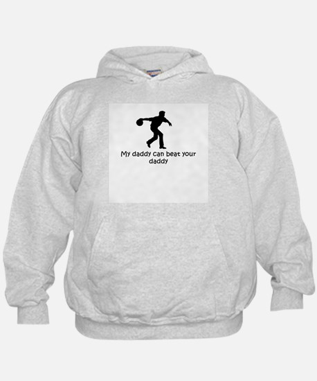 My daddy can beat your daddy Hoodie