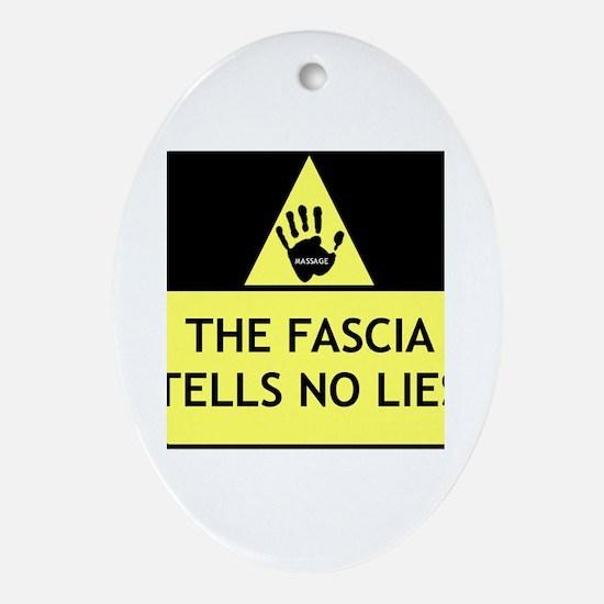 The fascia tells no lies Oval Ornament