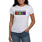 Rainbow Whatever Women's T-Shirt