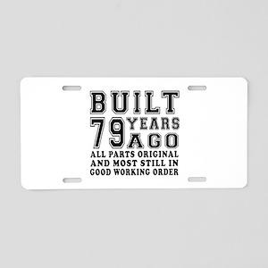 Built 79 Years Aluminum License Plate