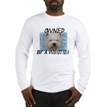 Owned by a Westie Long Sleeve T-Shirt