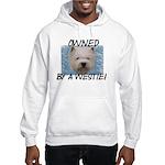 Owned by a Westie Hooded Sweatshirt