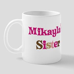 Mikayla's Sister Mug