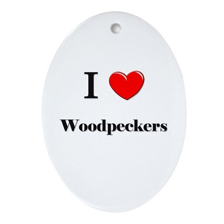 I Love Woodpeckers Oval Ornament