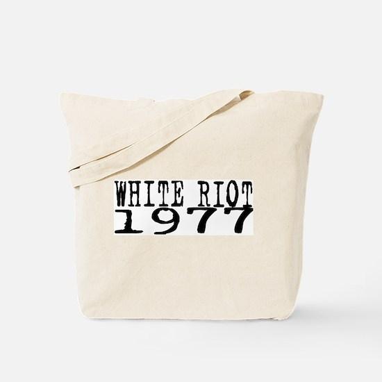 WHITE RIOT 1977 Tote Bag