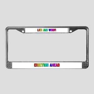 ERECTION AHEAD/LICK ME WOOF License Plate Frame