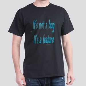 It's a feature Dark T-Shirt