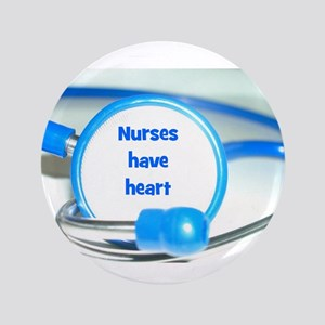 "Nurses Have Heart 3.5"" Button"