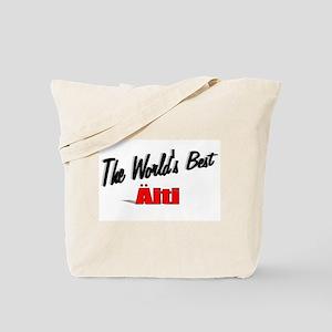 """The World's Best Aiti"" Tote Bag"