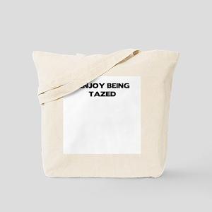 I enjoy being tazed Tote Bag