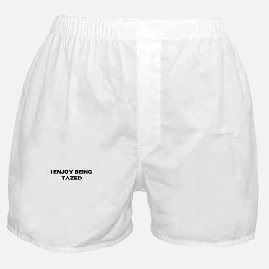 I enjoy being tazed Boxer Shorts