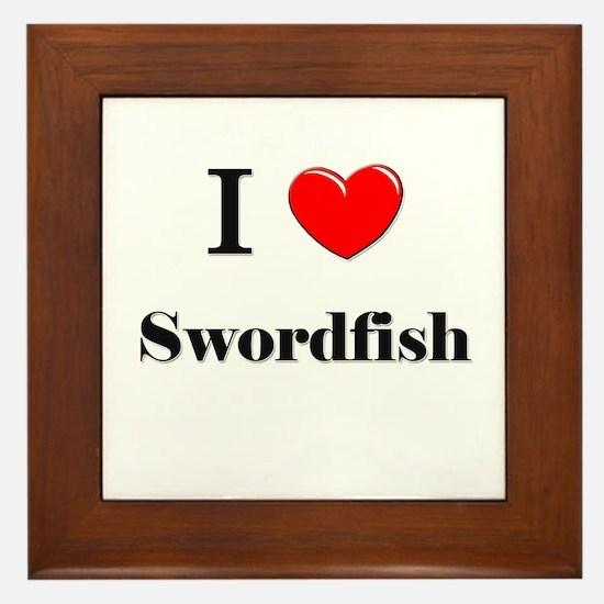 I Love Swordfish Framed Tile