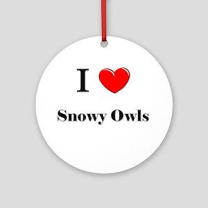 I Love Snowy Owls Ornament (Round)