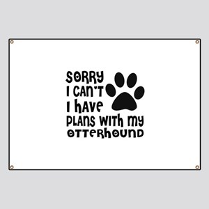 I Have Plans With My Otterhound Dog Banner