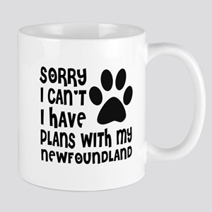I Have Plans With My Newfoundlan 11 oz Ceramic Mug