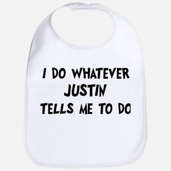 Whatever Justin says Bib