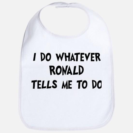 Whatever Ronald says Bib