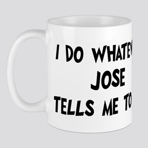 Whatever Jose says Mug