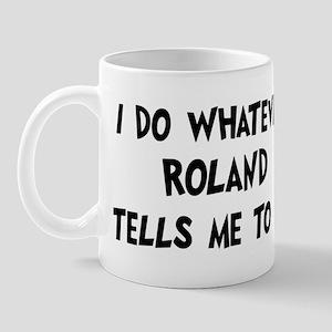 Whatever Roland says Mug