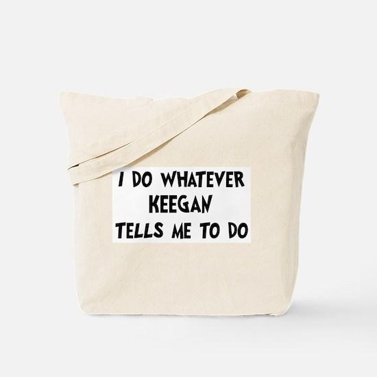 Whatever Keegan says Tote Bag