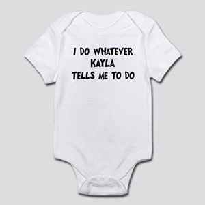 Whatever Kayla says Infant Bodysuit
