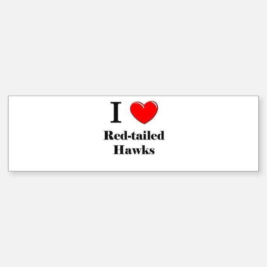 I Love Red-tailed Hawks Bumper Bumper Bumper Sticker