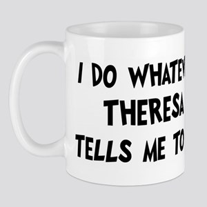 Whatever Theresa says Mug