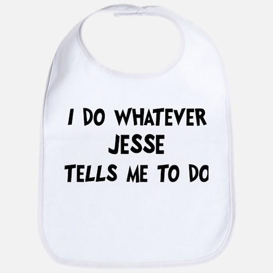 Whatever Jesse says Bib