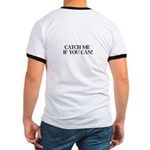 Catch Me If You Can Ringer T