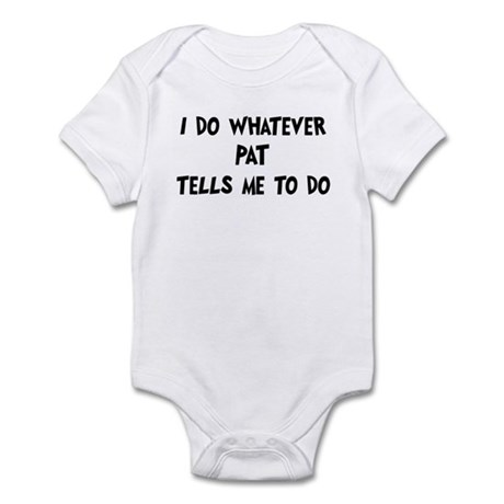 Whatever Pat says Infant Bodysuit