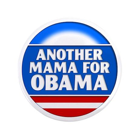 "Obama Mama 1 3.5"" Button"