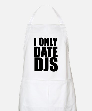 I Only Date DJs 3 BBQ Apron