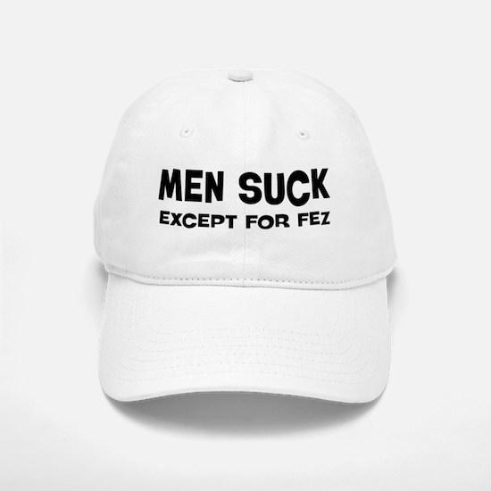 Except for Fez Baseball Baseball Cap