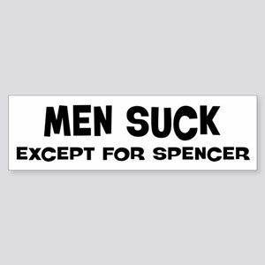 Except for Spencer Bumper Sticker