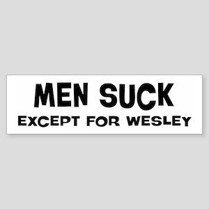 Except for Wesley Bumper Sticker