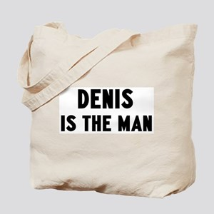 Denis is the man Tote Bag