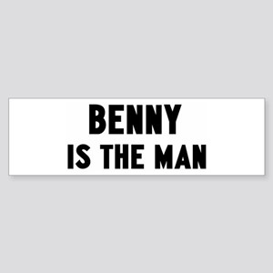 Benny is the man Bumper Sticker