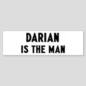 Darian is the man Bumper Sticker